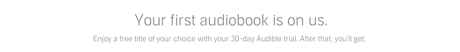 Your first Audiobook is on us.