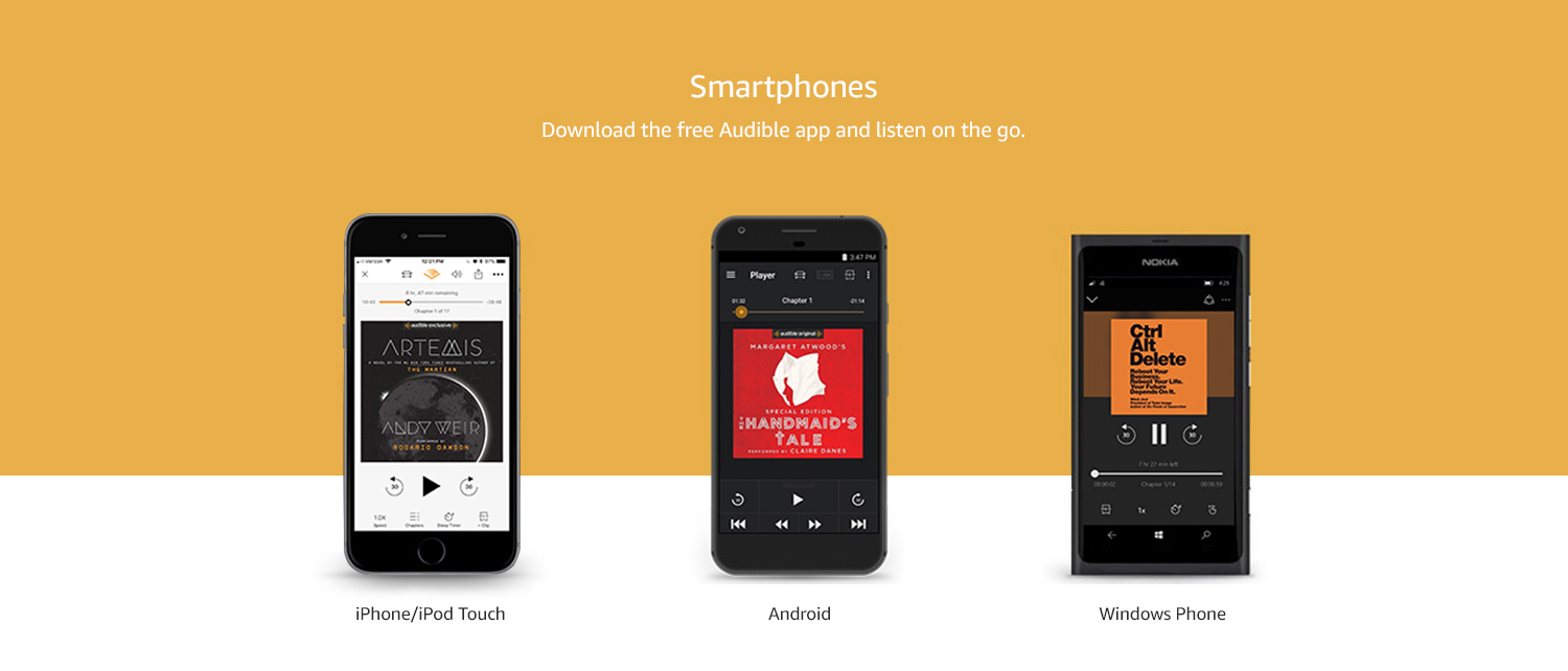 Smartphones - Download the free Audible app and listen on the go.