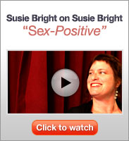 "Click to see ""Susie Bright on Susie Bright: Sex Positive"""