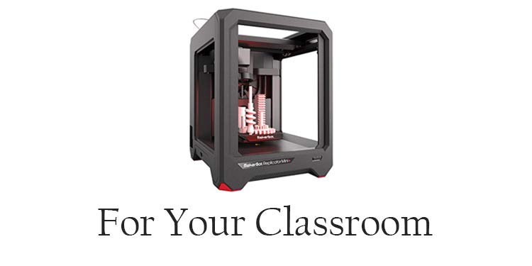 3D Printers for the Classroom