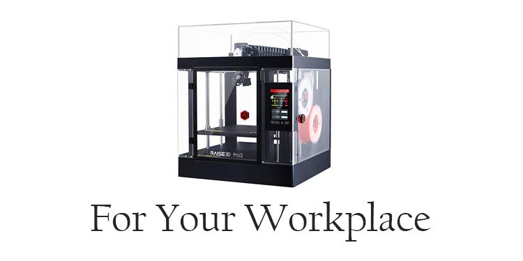 3D Printers for your Workplace