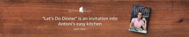Books with Buzz   Antoni: Let's Do Dinner by Antoni Porowski