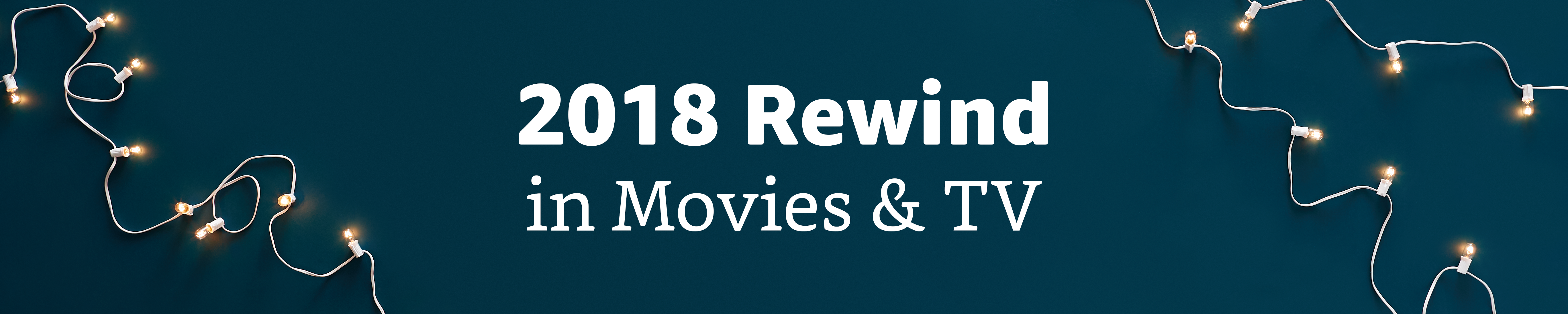 2018 Rewind in Movies & TV