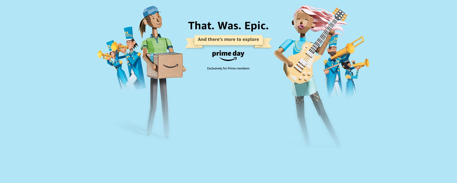 Prime Day: That. Was. Epic.... and there's more to explore