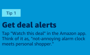 "Tap ""Watch this deal"" in the Amazon app"