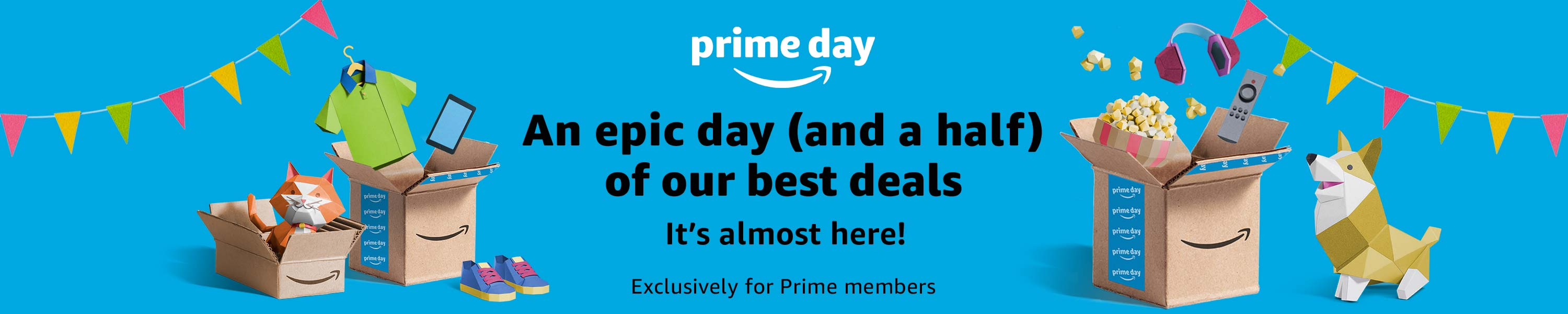 It's almost here! | An epic day (and a half) of our best deals exclusively for Prime members