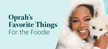 Oprah's Favorite Things for Foodies