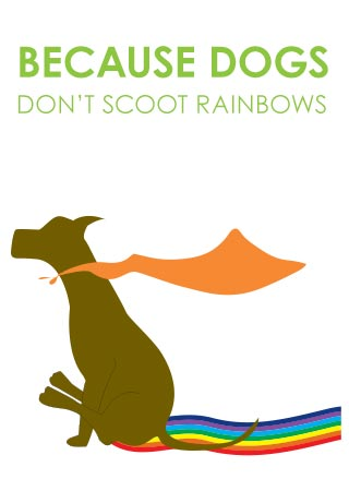 Because Dogs Don't Scoot Rainbows