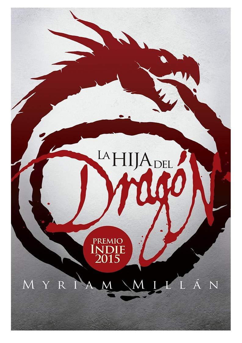 Amazon.com: La Hija del Dragón: Premio Amazon 2015 y Premio SOMOS 2017  (Spanish Edition) eBook: Myriam Millán: Kindle Store