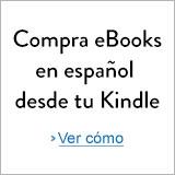 Comprar eBooks en español en tu Kindle