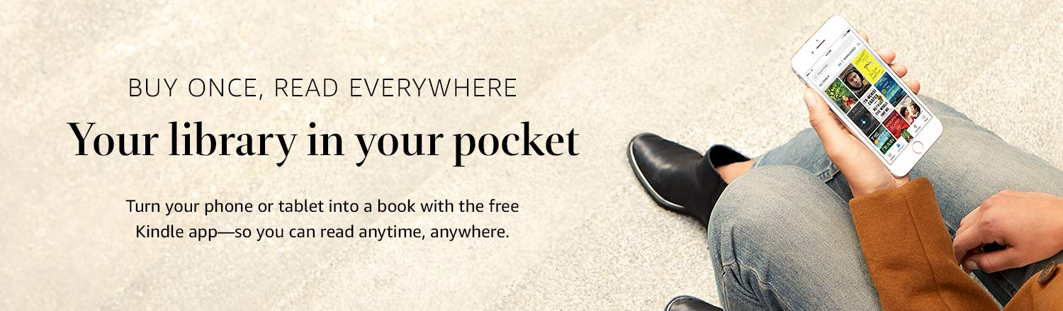 Buy once, read everywhere. Your library in your pocket. Turn your phone or tablet into a book with the free Kindle app--so you can read anytime, anywhere.