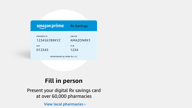 Fill in person. Present your digital Rx savings card at over 60,000 pharmacies. View local pharmacies.