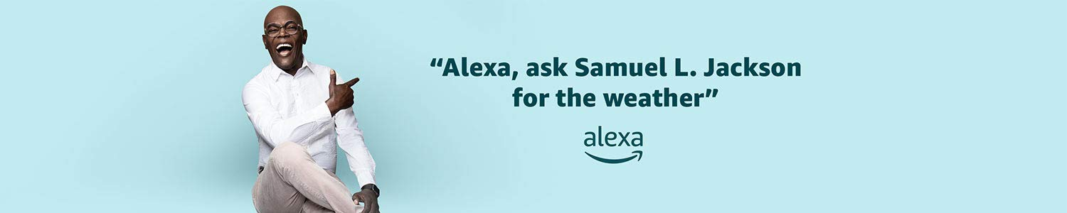 """""""Alexa, ask Samuel L. Jackson for the weather."""""""