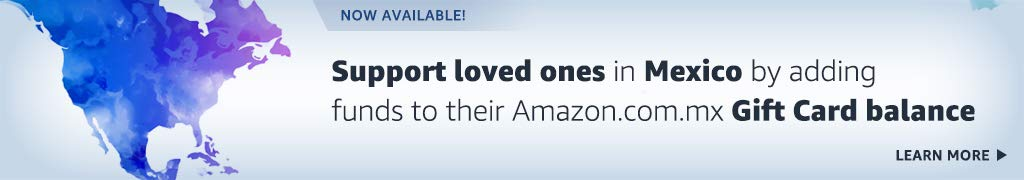 Support loved ones in Mexico by adding funds to their Amazon Gift Card balance