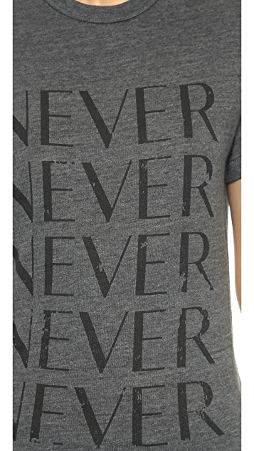 CHRLDR Never T-Shirt
