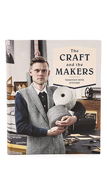 gestalten The Craft and the Makers: Between Tradition and Attitude
