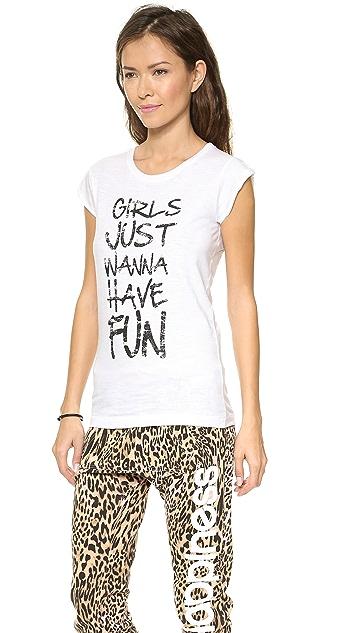 Happiness Girls Just Wanna Have Fun Tee