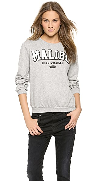 Happiness Born N Raised in Malibu Sweatshirt