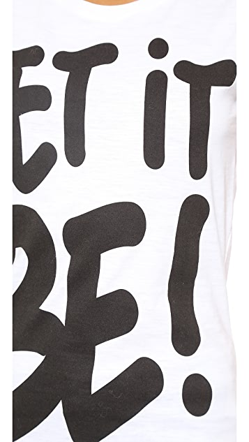 Happiness Let It Be! Tee