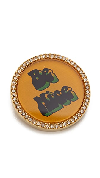 Marc by Marc Jacobs Be Nice Metal Badge