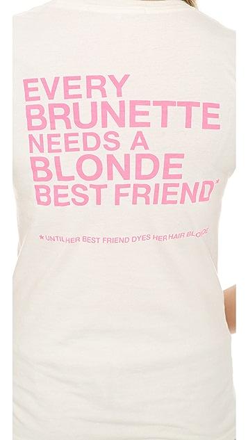 Pam & Gela Every Brunette Tee