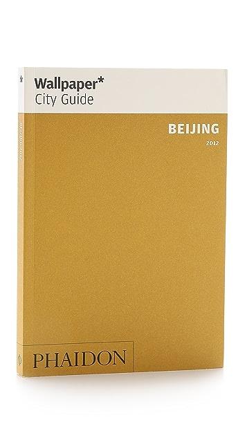 Phaidon Wallpaper City Guides: Beijing
