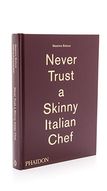 Phaidon Never Trust a Skinny Italian Chef