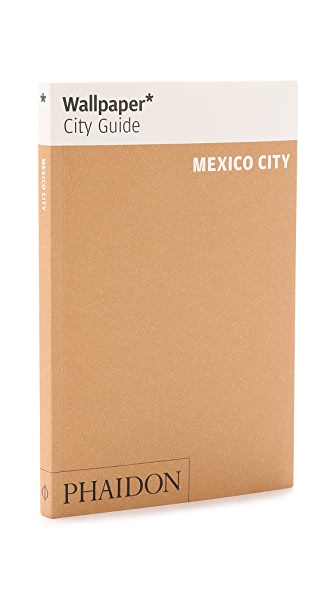 Phaidon Wallpaper City Guides: Mexico City