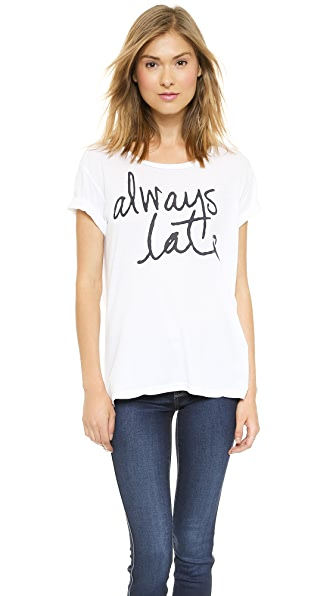 SUNDRY Always Late Tee