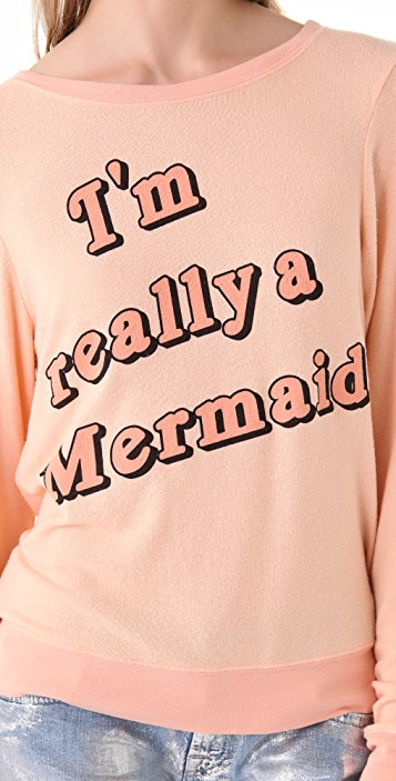 Wildfox I'm Really a Mermaid Sweatshirt