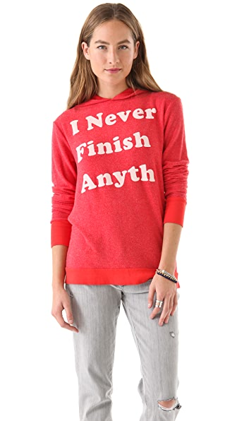 Wildfox I Never Finish Anyth Hoodie
