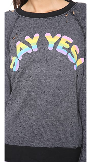 Wildfox Say Yes Destroyed Sweatshirt