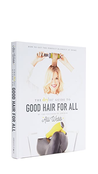 Books with Style The Drybar Guide to Good Hair at Shopbop