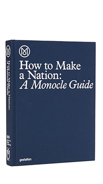 gestalten How to Make a Nation: A Monocle Guide