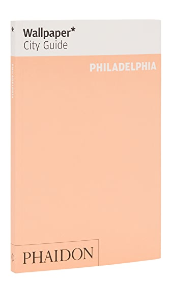 Phaidon Wallpaper City Guides: Philidelphia