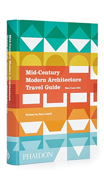 Phaidon Mid-Century Modern Architecture Travel Guide: West Coast USA