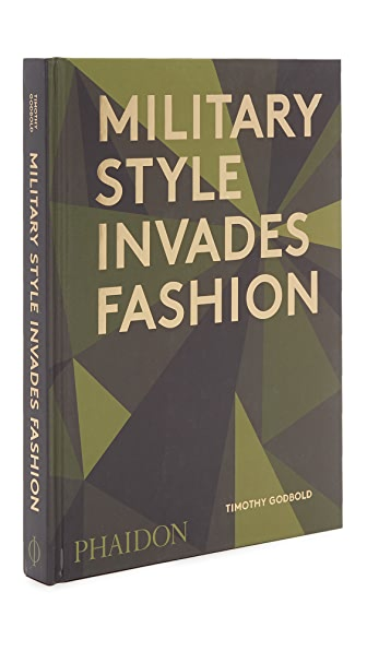 Phaidon Military Style Invades Fashion