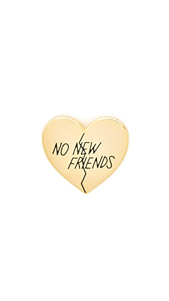 Pintrill No New Friends Pin
