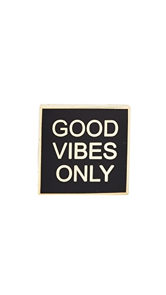 Pintrill Good Vibes Only Pin - Black