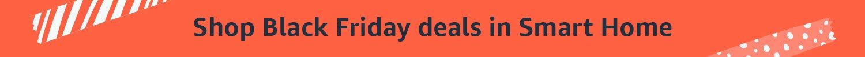 Shop Black Friday deals in Smart Home
