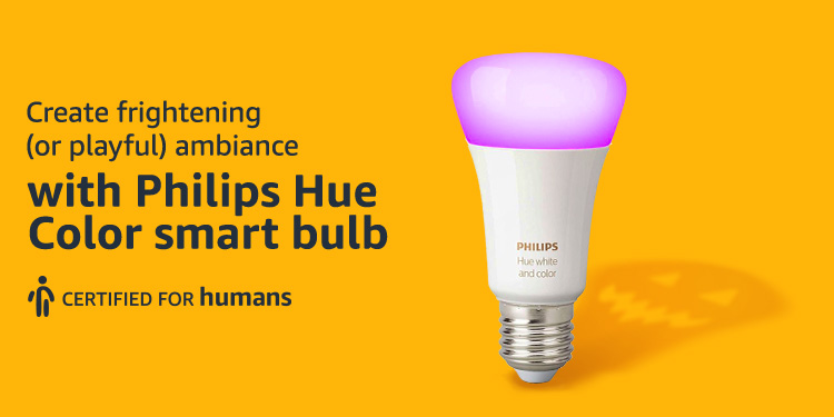 Create frightening (or playful) ambiance with Philips Hue Color smart bulb. Certified for humans.