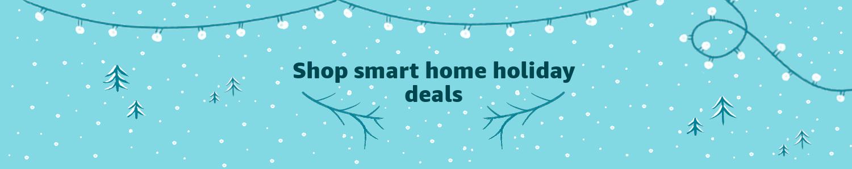 Shop smart home holiday deals