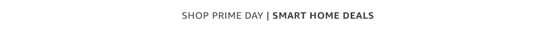 Shop Prime Day Smart Home