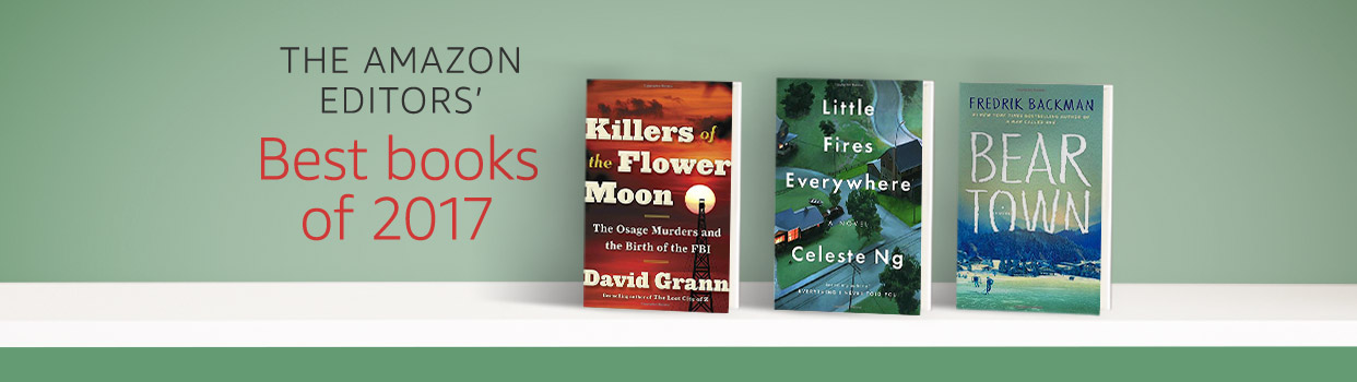 The Amazon Editors' Best Books of 2017