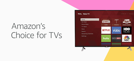 Amazon's Choice for TVs