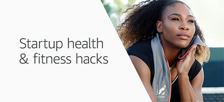 Startup health and fitness hacks