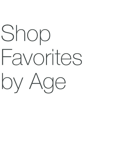 Shop Favorites by Age