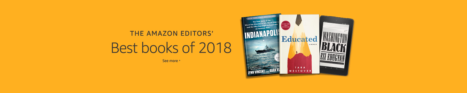 THE AMAZON EDITORS' Best books of 2018