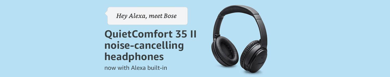 Bose QuietComfort 35 II noise-cancelling headphones now with Alexa built-in