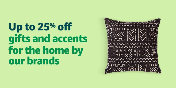 Up to 25% off gifts and accents by our brands